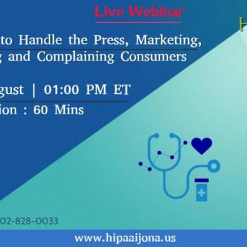 HIPAA: How to Handle the Press, Marketing, Fundraising and Complaining Consumers