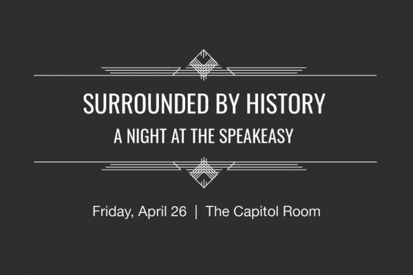 Surrounded By History: A Night at the Speakeasy